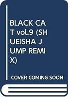 BLACK CAT vol.9 (SHUEISHA JUMP REMIX)