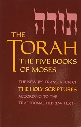 The Torah: The Five Books of Moses: The Five Books of Moses, the New Translation of the Holy Scriptures According to the Traditional Hebrew Text (Five Books of Moses (Pocket))