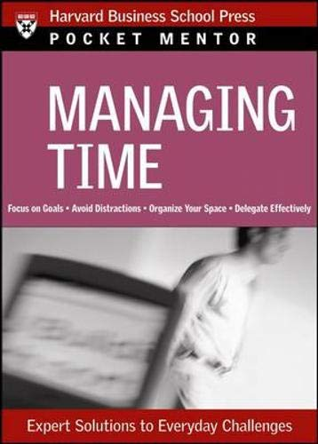 Managing Time: Expert Solutions to Everyday Challenges (Pocket Mentor)