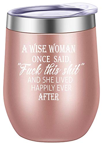 Pufuny A Wise Woman Once Said and She Lived Happily Ever After Wine Tumbler,Mug,Funny Birthday,Mother's Day,Retirement,Divorce,Christmas Gift for Women,Best Friend Gifts 12 oz