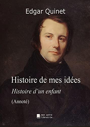 Histoire de mes idées: Histoire d'un enfant (French Edition)