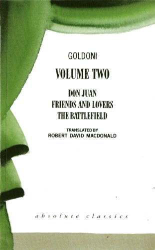 "Price comparison product image Goldoni: ""Don Juan"",  ""The Battlefield"",  ""Friends and Lovers"" (Absolute Classics) (Oberon Classics)"