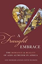 A Fraught Embrace: The Romance and Reality of AIDS Altruism in Africa (Princeton Studies in Cultural Sociology)