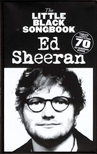 The Little Black Songbook of Ed Sheeran (Book): Songbook für Klavier, Gesang, Gitarre