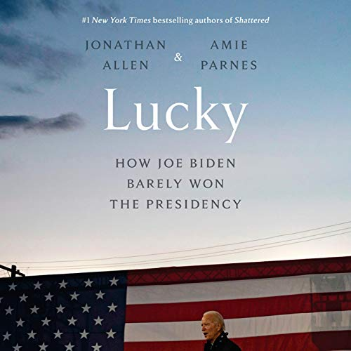 Lucky Audiobook By Jonathan Allen, Amie Parnes cover art