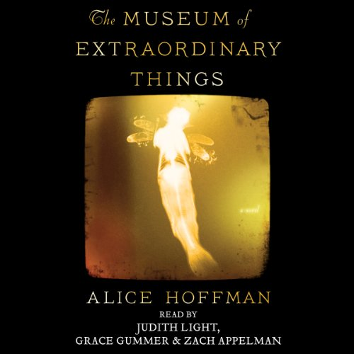 The Museum of Extraordinary Things     A Novel              By:                                                                                                                                 Alice Hoffman                               Narrated by:                                                                                                                                 Judith Light,                                                                                        Grace Gummer,                                                                                        Zach Appelman                      Length: 12 hrs and 18 mins     1,491 ratings     Overall 4.1