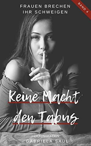 Keine Macht den Tabus - Band 4: Frauen brechen ihr Schweigen (German Edition)