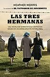 Las tres hermanas: Una novela de supervivencia y esperanza basada en una historia real (Espasa Narrativa)