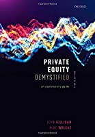 Private Equity Demystified: An Explanatory Guide