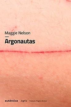 Argonautas (Portuguese Edition) by [Maggie Nelson, Rogério Bettoni]