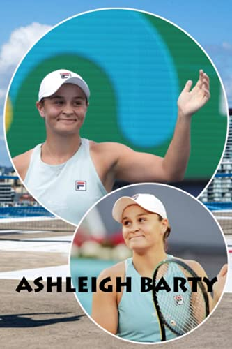 Ashleigh Barty Notebook: Ashleigh Barty Notebook Journal Gift,120 Lined Paper Book for Writing, Perfect Present for Fans, Notebook Diary 6 X 9 Inches