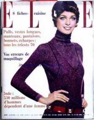 ELLE [No 1242] du 06/10/1969 - TOUT LES TRICOTS 70 - VOS ERREURS DE MAQUILLAGE - INDE - 53O MILLIONS D'HOMMES DEPENDENT D'UNE FEMME.