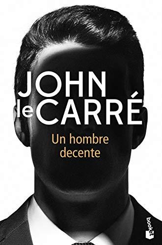 Un hombre decente (Biblioteca John le Carré)