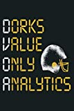 Dorks Value Only Analytics American Football Statistics Gift: Notebook Planner - 6x9 inch Daily Planner Journal, To Do List Notebook, Daily Organizer, 114 Pages