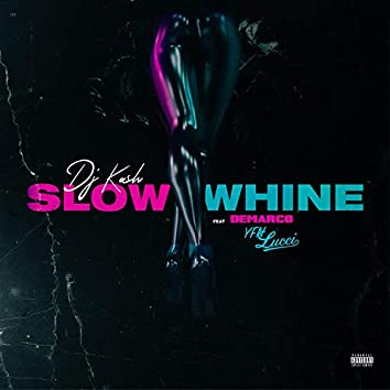 Slow Whine (feat. Demarco & YFN Lucci)