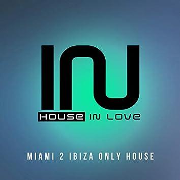 Miami 2 Ibiza Only House