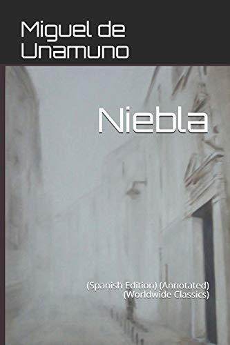 Niebla: (Spanish Edition) (Annotated) (Worldwide Classics)