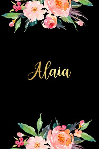Alaia: Personalized Name Lined Journal Diary Notebook 120 Pages, 6' x 9' (15 x 23 cm), Durable Soft Cover - Perfect Gift For Mom For Birthdays, Christmas, Appreciation & Encouragement ...