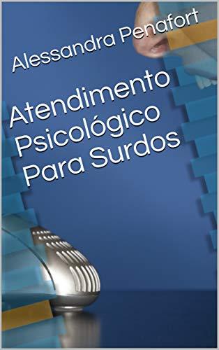 Atendimento Psicológico Para Surdos (Portuguese Edition)