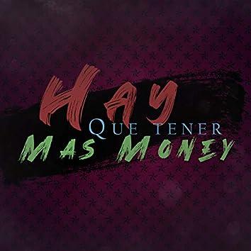 HAY QUE TENER MAS MONEY (Remix)