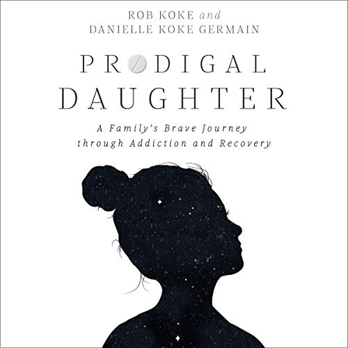 Prodigal Daughter Audiobook By Rob Koke,                                                                                        Danielle Koke Germain cover art