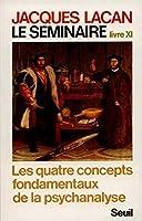 Le seminaire t.11 les quatre concepts fondamentaux de la psychanalyse 1964