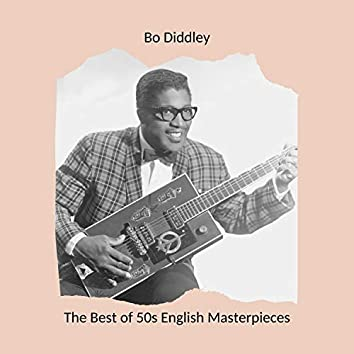The Best of 50s English Masterpieces: Bo Diddley