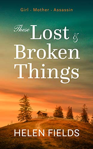 These Lost & Broken Things: A historical fiction novel