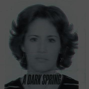 A Dark Spring