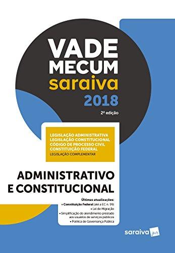 Vade Mecum Saraiva 2018. Administrativo e Constitucional