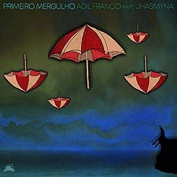 Primeiro Mergulho (feat. Jhasmyna)