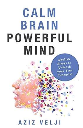 Calm Brain Powerful Mind