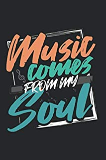 Music Comes From My Soul: A Blank Lined Write In Journal For Music Lovers