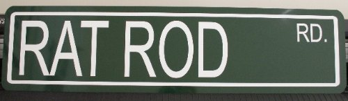 RAT ROD RD METAL STREET SIGN 6X24 ROCKABILLY CUSTOM CAR HOT ROD LOUD PIPES OUTLAW MODIFIED FAST FITS FORD CHEVY DODGE BUICK MERCURY TRUCK BAR GARAGE MAN CAVE RESTAURANT HOME OFFICE SHOP WALL ART GIFT