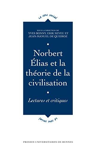 Norbert Lias Et La Thorie De La Civilisation Lectures Et Critiques