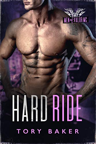 Hard Ride : Men of Valor MC, book 9 by [Tory Baker]