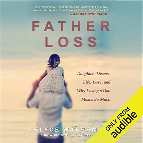 Father Loss Audiobook By Elyce Wakerman cover art