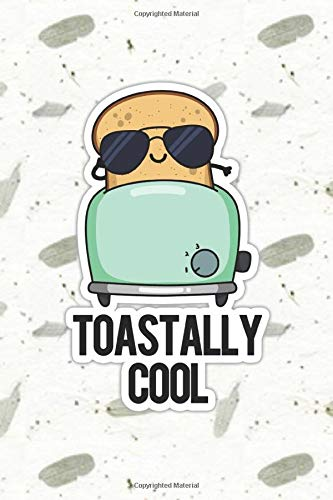 Toastally Cool Cute Toast Pun  | Punny Doodles Notebook Journal: 100 Page lined notebook journal for writing, composition, notes.
