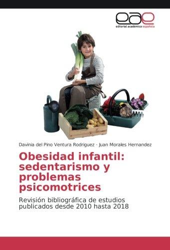 Obesidad infantil: sedentarismo y problemas psicomotrices: Revisión bibliográfica de estudios publicados desde...