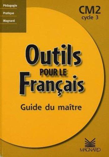 Outils pour le français, CM2 cycle 3 (Guide du maître)