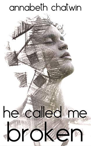 He Called Me Broken (Brighten The Stars: A Gay Young Adult Series Book 2)