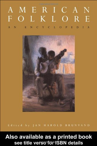 American Folklore: An Encyclopedia (Garland Reference Library of the Humanities)