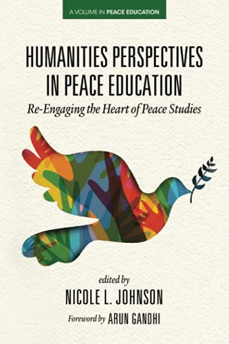 Compare Textbook Prices for Humanities Perspectives in Peace Education: Re-Engaging the Heart of Peace Studies  ISBN 9781648025709 by Johnson, Nicole L.