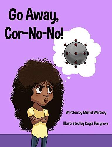 Go Away, Cor-No-No!: Bye-Bye, Bully Virus! (Nova 2020)