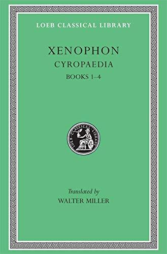 Xenophon: Cyropaedia Volume V: Books 1-4 (Loeb Classical Library)