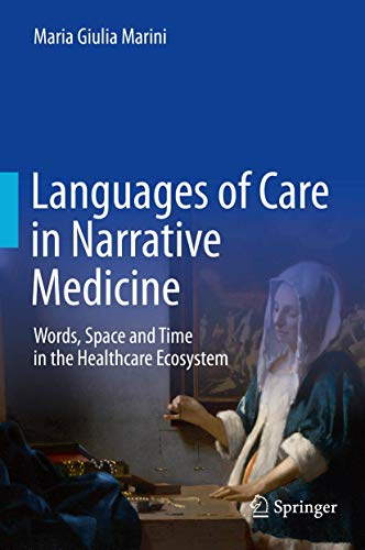 Languages of Care in Narrative Medicine: Words, Space and Time in the Healthcare Ecosystem