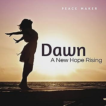 Dawn - A New Hope Rising