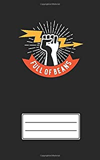 Full Of Beans An Aesthetic Art Showing Full Of Energy Dotted Lines Notebook Of Size (5 x 8 inches) And Having 150 Pages