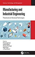 Manufacturing and Industrial Engineering: Theoretical and Advanced Technologies (Science, Technology, and Management)