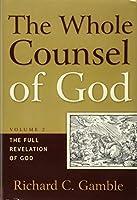 The Whole Counsel of God: The Full Revelation of God, Volume 2